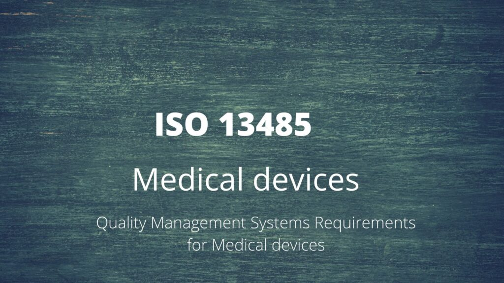 ISO 13485: Medical devices – Quality management systems requirements for regulatory purposes
