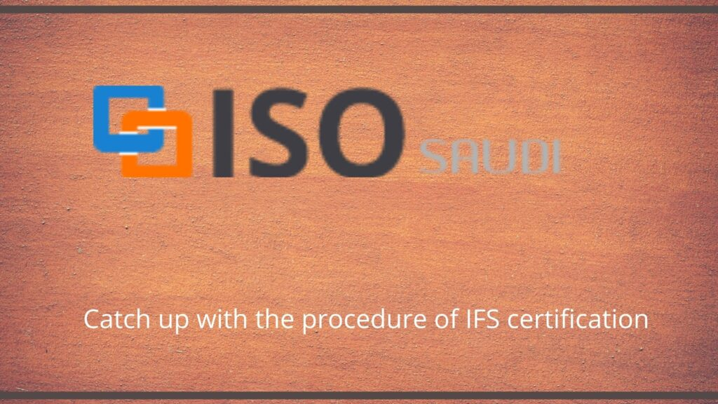 Catch up with the procedure of IFS certification
